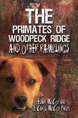 The Primates of Woodpeck Ridge and Other Ramblings Cover Image