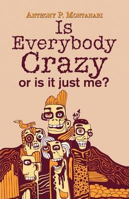 Is Everybody Crazy or Is It Just Me? Cover Image