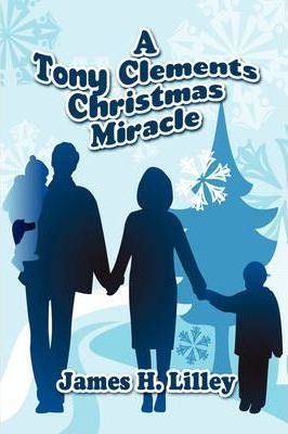 A Tony Clements Christmas Miracle Cover Image