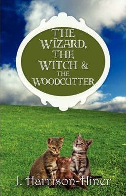 The Wizard, the Witch & the Woodcutter Cover Image
