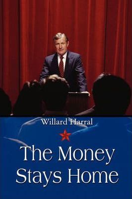 The Money Stays Home Cover Image