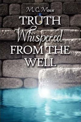Truth Whispered from the Well Cover Image