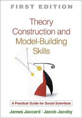 Theory Construction and Model-Building Skills, First Edition