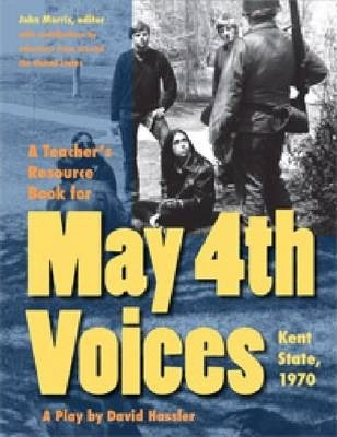 A Teacher's Resource Book for May 4th Voices  Kent State, 1970