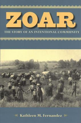 Zoar  The Story of an Intentional Community
