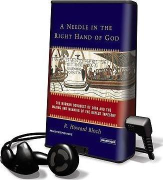 A Needle in the Right Hand of God : Professor R Howard Bloch
