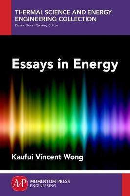 What Is A Thesis Statement For An Essay  English Essay Samples also Is A Research Paper An Essay Essays In Energy  Kaufui Vincent Wong   Apa Format For Essay Paper