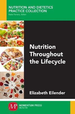 Nutrition Throughout the Lifecycle