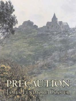 Precaution by James Fenimore Cooper, Fiction, Classics, Historical Cover Image