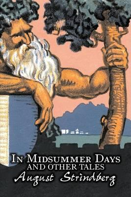 In Midsummer Days and Other Tales by August Strindberg, Fiction, Literary, Short Stories Cover Image