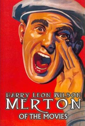 Merton of the Movies by Harry Leon Wilson, Science Fiction, Action & Adventure, Fantasy, Humorous Cover Image