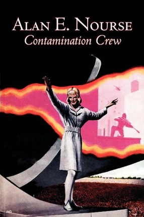 Contamination Crew by Alan E. Nourse, Science Fiction, Adventure Cover Image