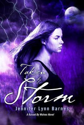 Raised by Wolves Book 3: Taken By Storm