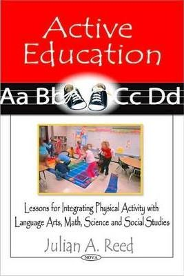 Active Education  Lessons for Integrating Physical Activity with Language Arts, Math, Science & Social Studies