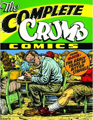 The Complete Crumb Comics Vol.1 : The Early Years of Bitter Struggle
