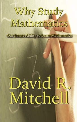 Why Study Mathematics  Our Innate Ability to Learn Mathematics