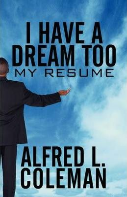 I Have a Dream Too  My Resume