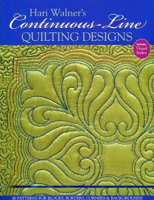 Hari Walner's Continuous-Line Quilting : 80 Patterns for Blocks, Borders, Corners & Backgrounds