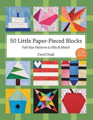 50 Little Paper- Pieced Blocks : Full-Size Patterns to Mix & Match