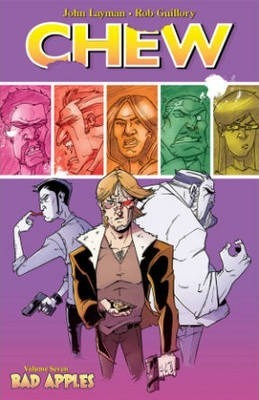 Chew: Bad Apples Volume 7