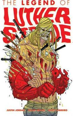 Luther Strode Volume 2: The Legend of Luther Strode