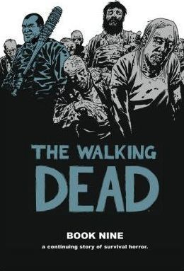 The Walking Dead: Book 9