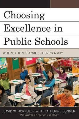 Choosing Excellence in Public Schools: Where There's a Will, There's a Way