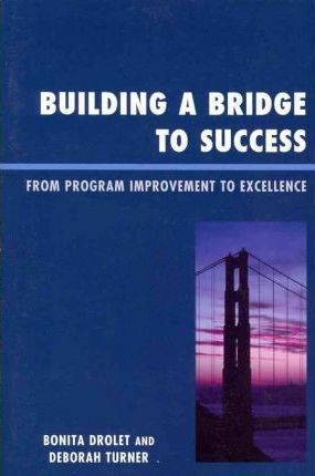 Building a Bridge to Success: From Program Improvement to Excellence