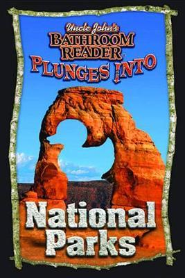 Uncle John's Bathroom Reader Plunges Into National Parks