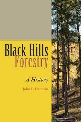 Black Hills Forestry : A History