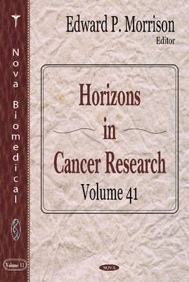 Horizons in Cancer Research : Volume 41