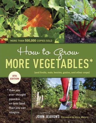 How To Grow More Vegetables, Eighth Edition