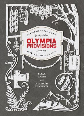 Olympia Provisions : Cured Meats and Tales from an American Charcuterie
