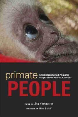 Primate People: Saving Nonhuman Primates Through Education, Advocacy, and Sanctuary