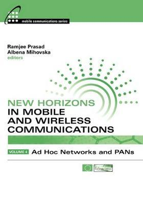 New Horizons in Mobile and Wireless Communications: Ad Hoc Networks and PANs v. 4