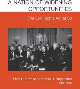 A Nation of Widening Opportunities  The Civil Rights ACT at 50