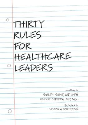 Thirty Rules for Healthcare Leaders  Illustrated by Victoria Bornstein