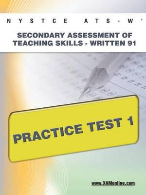 Nystce Ats-W Secondary Assessment of Teaching Skills -Written 91 Practice Test 1