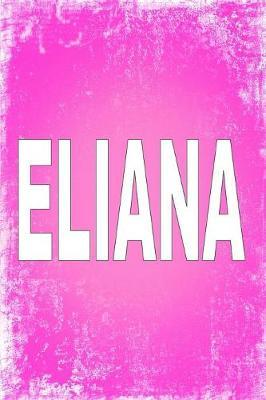 Eliana  100 Pages 6 X 9 Personalized Name on Journal Notebook