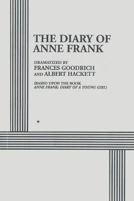 a comparison between anne frank in the diaries of anne frank by frances goodrich and albert hackett  In the following essay, fife compares the unproduced script meyer levin wrote for the diary of anne frank to the popular version of the play written by albert hackett and frances goodrich, contending there is ample evidence that the duo plagiarized levin's work.