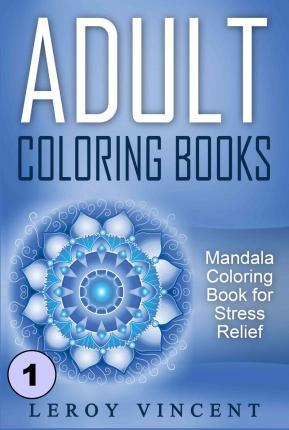 Adult Coloring Books Leroy Vincent 9781607969884