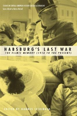 Habsburgs Last War  The Filmic Memory (1918 to the Present)