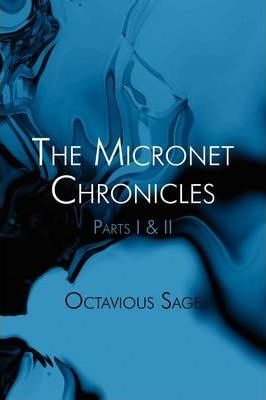 The Micronet Chronicles  Parts I & II