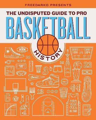 FreeDarko presents...The Undisputed Guide to Pro Basketball History