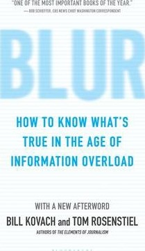 Blur : How to Know What's True in the Age of Information Overload