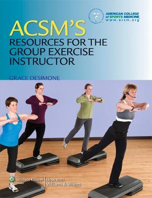 ACSM's Resources for the Group Exercise Instructor – Grace Desimone