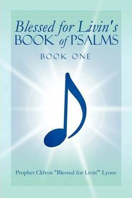 Blessed for Livin's Book of Psalms  Book One