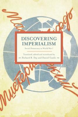 Discovering Imperialism Social Democracy To World War I Historical Materialism, Volume 33