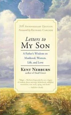Letters to My Son: A Father's Wisdom on Manhood, Women, Life, and Love