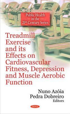 Treadmill Exercise & its Effects on Cardiovascular Fitness, Depression & Muscle Aerobic Function – Pedra Dobreiro